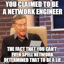 Engineer Meme - when your network engineer can t engineer his way out of a cardboard