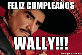 Vicente Fernandez Memes - feliz cumplea祓os wally vicente fernandez meme generator