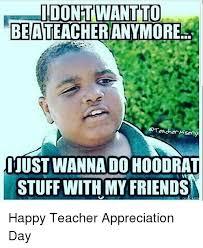 Teacher Appreciation Memes - 25 best memes about teacher appreciation teacher