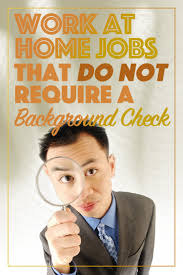 62 work at home jobs that do not require background checks