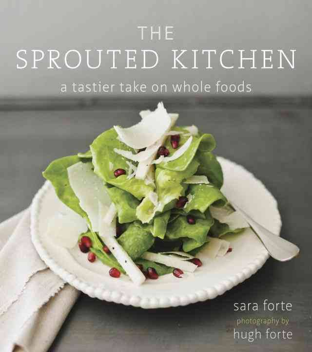 The Sprouted Kitchen by Sara Forte