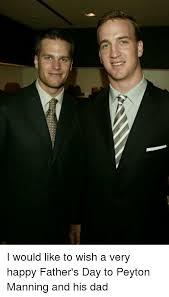 Peyton Manning Tom Brady Meme - 25 best memes about peyton manning tom brady and dad
