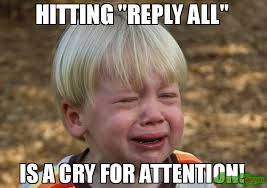 Reply All Meme - for the love of god stop whining it s my birthday meme
