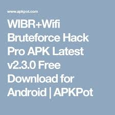 wibr wifi bruteforce apk wibr wifi bruteforce hack pro apk v2 3 0 free for