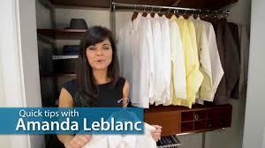 quick tips w amanda leblanc how to organize a closet organized