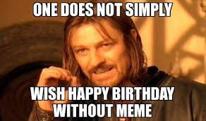 Happy Bday Memes - the 50 best funny happy birthday memes images