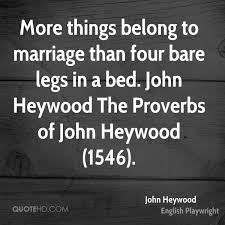 marriage proverbs heywood marriage quotes quotehd