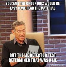 Quiz Meme - you said the group quiz would be easy if we read the material but