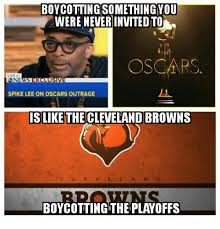 Cleveland Brown Memes - boycotting something ou were neverinvitedto spike lee on oscars