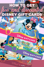 how to get free gift cards how to get free and discounted disney gift cards for your vacation