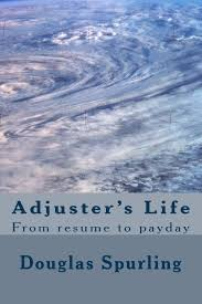 adjuster u0027s life from resume to payday mr douglas lee spurling