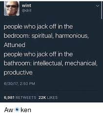 Jacking Off Memes - wint people who jack off in the bedroom spiritual harmonious