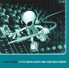 little green light reviews little green lights and four inch faders john tejada songs
