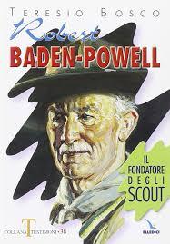 Robert Baden Powell Il Metodo Scout Antologia Per Gli Educatori Amazon It Robert