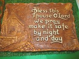 bless this house o lord we pray make it safe by night and day wall