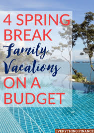 family vacation ideas on a budget 4 family vacations on a budget