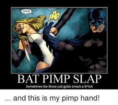 Bright Slap Meme - 25 best memes about pimp slap pimp slap memes