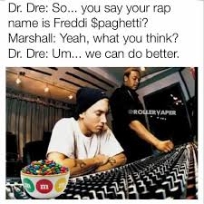 Dr Dre Meme - dopl3r com memes dr dre so you say your rap name is freddi