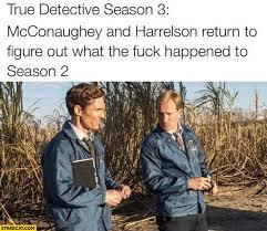 True Detective Season 2 Meme - true detective season 2 meme 28 images comedian mocks true