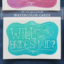 Cards To Ask Bridesmaids Diy Watercolor U0027will You Be My Bridesmaid U0027 Cards Glamour U0026 Grace