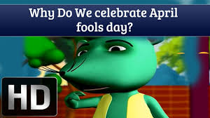 april fools facts why do we celebrate april fools day