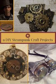 9 diy steampunk craft projects steampunk crafts craft and steam