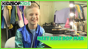 meet the kidz bop kids kidz bop max youtube