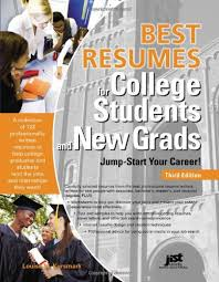 best written resumes best resumes for college students and new grads jump start your