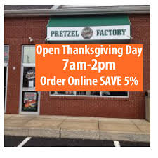 stores open on thanksgiving near me gilbertsville philly pretzel factory philly pretzel factory