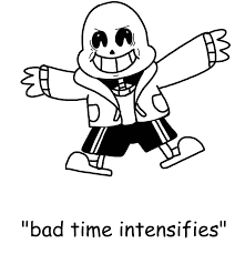 Bad Time Meme - your gonna have a bad time meme maker 21 sans died but you didn t