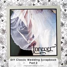 diy wedding albums diy classic wedding album part 2