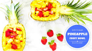 Fruit Bowl by How To Make A Pineapple Fruit Bowl 2016 Youtube
