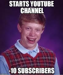 Memes Youtube - bad luck brian meme imgflip