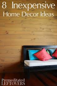 Inexpensive Home Decorating 8 Frugal Home Decor Ideas