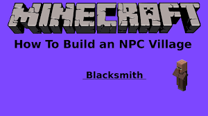 how to build an npc village blacksmith youtube
