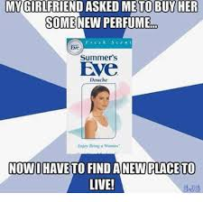 Summers Eve Meme - myggirlfriendasked to buy her dime some new perfume