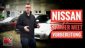 vorbereitungen zum nissan summer meet am 02 07 2017 youtube