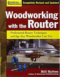 bill hylton u0027s ultimate guide to the router table popular