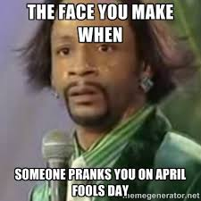 April Meme - april fools day memes we ve looked into the whole history of april