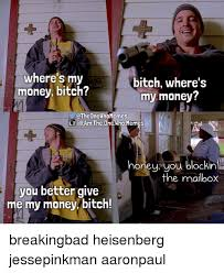 Jesse Pinkman Meme - 25 best memes about breaking bad money meme and memes