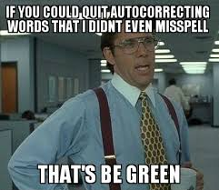 Correction Meme - spelling correction fail humor laughter and stuffing