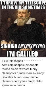 Galileo Meme - 25 best memes about teacher memes teacher memes