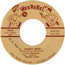 Alaska Records Search 45cat The Rebelaires Featuring Sammy Smith Alaska Rock
