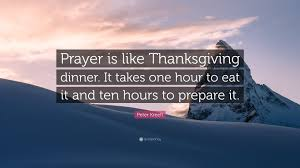 kreeft quote prayer is like thanksgiving dinner it takes