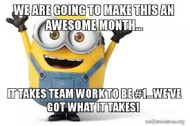 We Got This Meme - we are going to make this an awesome month it takes team work