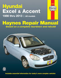 2013 hyundai accent manual hyundai excel accent 86 13 haynes repair manual haynes manuals