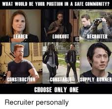 Community Memes - what would be your position in a 8afe community lookout recruiter