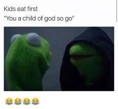 Child Of God Meme - 25 best memes about funny funny memes