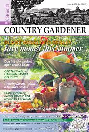 cotswolds country gardener april 2017 by country gardener issuu