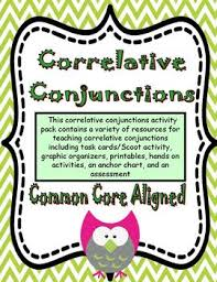correlative conjunctions activity pack common core aligned by